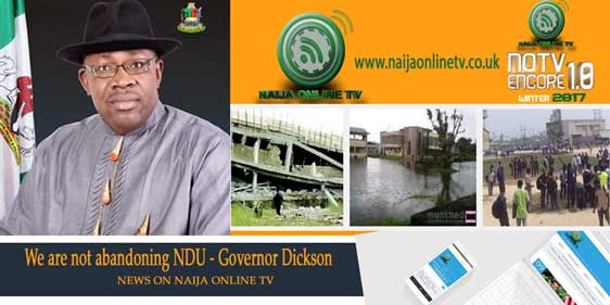 We are not abandoning NDU - Governor Dickson