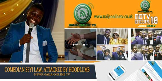 COMEDIAN SEYI LAW, ATTACKED BY HOODLUMS