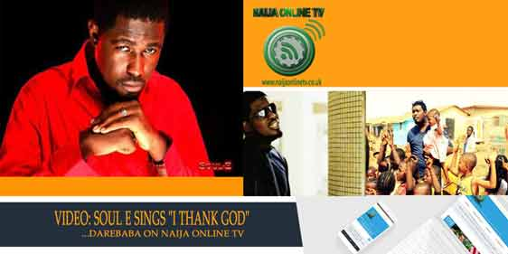 VIDEO: SOUL E SINGS I THANK GOD