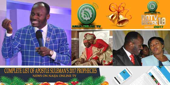 COMPLETE LIST OF APOSTLE SULEMAN'S 2017 PROPHECIES
