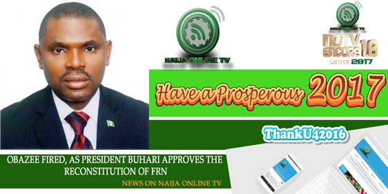 OBAZEE FIRED, AS PRESIDENT BUHARI APPROVES THE RECONSTITUTION OF FRN