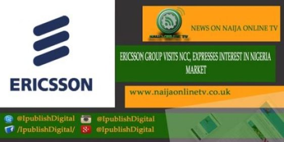 ERICSSON GROUP VISITS NCC, EXPRESSES INTEREST IN NIGERIA MARKET