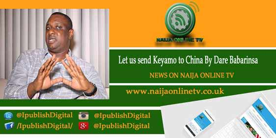 Let us send Keyamo to China By Dare Babarinsa