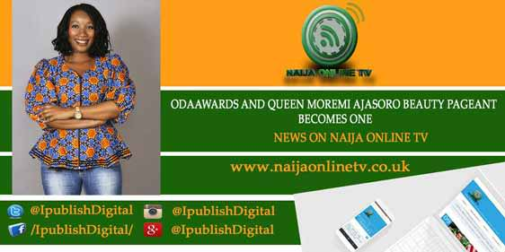 ODAAWARDS AND QUEEN MOREMI AJASORO BEAUTY PAGEANT BECOMES ONE