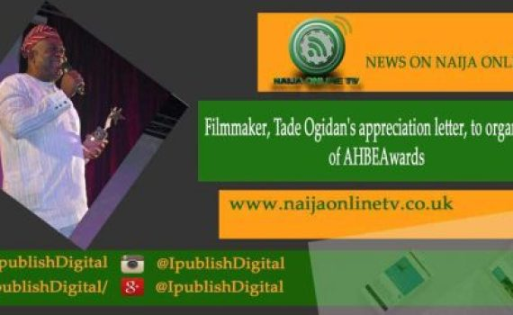 Filmmaker, Tade Ogidan's appreciation letter, to organisers of AHBEAwards