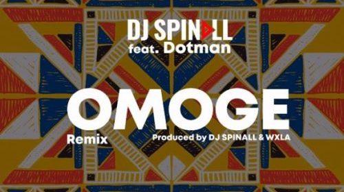 DJ Spinall x Dotman – Omoge (Refix)