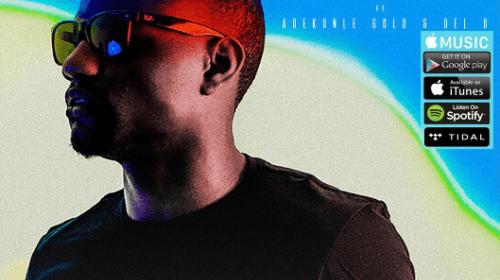 "DOWNLOAD mp3: Adekunle Gold x DJ Tunez – ""My Love"" (Prod. Del'B)"