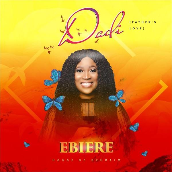 DOWNLOAD Audio: Ebiere – Dadi (Father's Love)