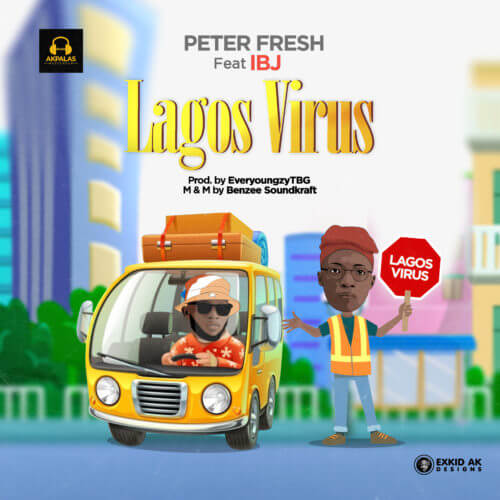 "DOWNLOAD Mp3: Peter Fresh – ""Lagos Virus"" ft. IBJ"