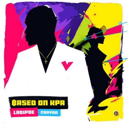 "DOWNLOAD: Ladipoe – ""Based On Kpa"" ft. Crayon"