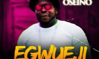 "DOWNLOAD: Oseino – ""Egwueji"" (MP3 AUDIIO)"