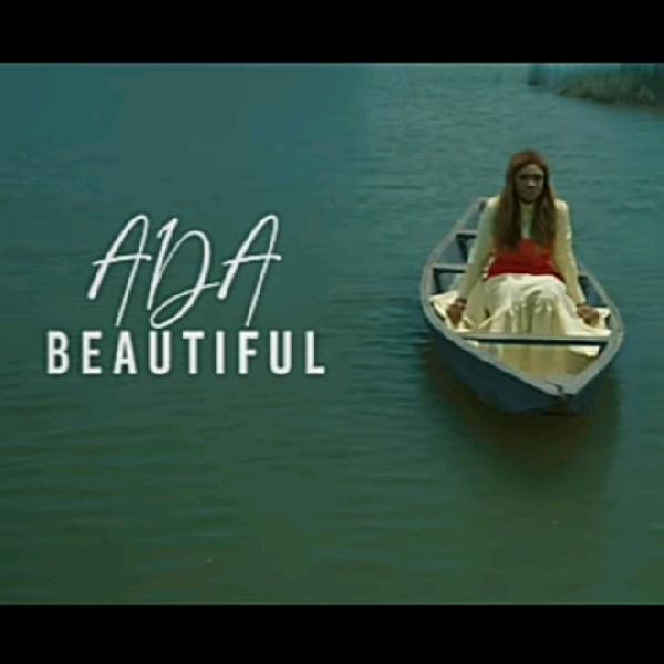 Ada – Beautiful (Video |Mp4)