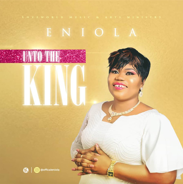 Download Mp3: Eniola – Unto The King