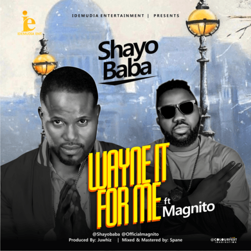 (DOWNLOAD Mp3:) Shayobaba For Me ft Magnito
