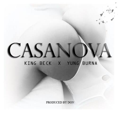 "DOWNLOAD MP3: King Beck x Yung Burna – ""Casanova"" (Prod by Don)"