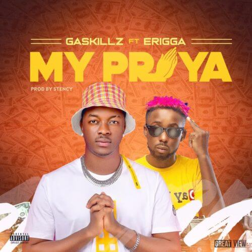 "music: Gaskillz – ""My Praya"" ft. Erigga 1"