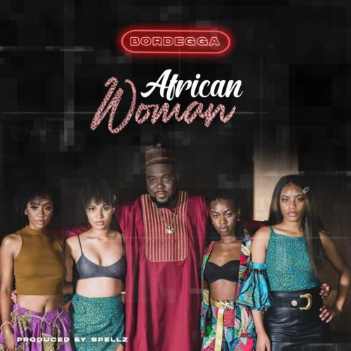 Music: Bordegga – African Woman (Prod By Spells) 1