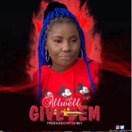 DOWNLOAD MP3: Allwell – Give Dem