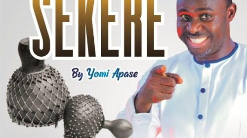 DOWNLOAD Audio: Yomi Apase – Sekere