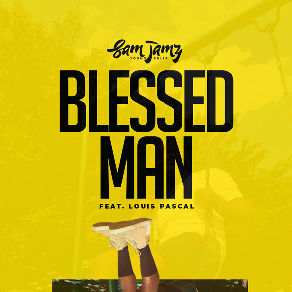 DOWNLOAD MP3: Sam Jamz – Blessed Man (feat Louis Pascal)