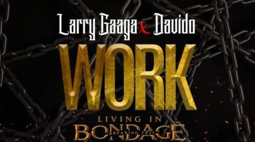 "DOWNLOAD Mp3: Larry Gaaga x Davido – ""Work"" (Prod. Fresh VDM)"