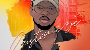 DOWNLOAD Mp3: Melvin Wonder – Customize