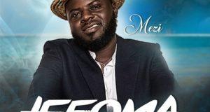 DOWNLOAD MP3: Mezi – Ifeoma (Prod By DonZenith)
