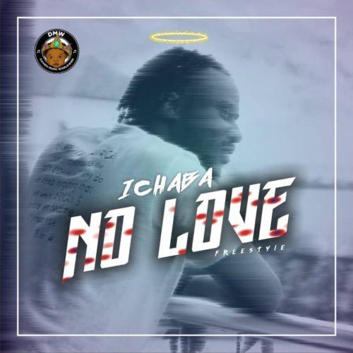 "DOWNLOAD mp3: Ichaba – ""No Love"" (Freestyle)"