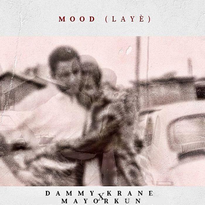 DOWNLOAD: Dammy Krane Ft. Mayorkun – Mood (Laye)