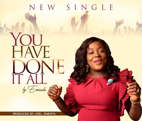 DOWNLOAD Audio: Eneada – You Have Done It All