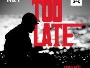DOWNLOAD Mp3: Mr P – Too Late [Prod. GoldSwarm]