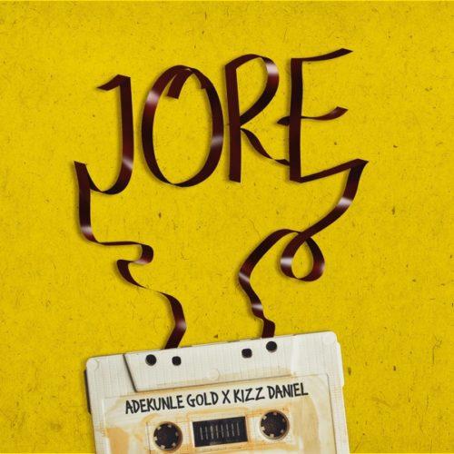 DOWNLOAD MP3: Adekunle Gold – Jore ft. Kizz Daniel