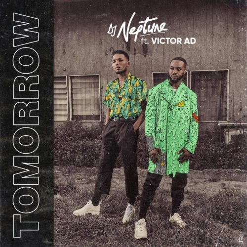 DOWNLOAD MP3: DJ Neptune x Victor AD – Tomorrow