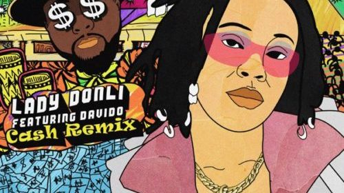 [Lyrics] Lady Donli – Cash (Remix) ft. Davido