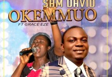 DOWNLOAD MP3: Sam David – Okemmuo (ft) Grace Eze