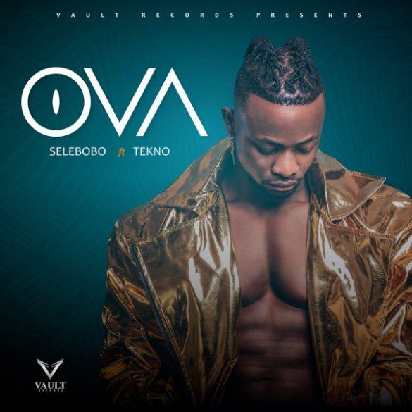 DOWNLOAD MP3: Selebobo ft. Tekno – Ova