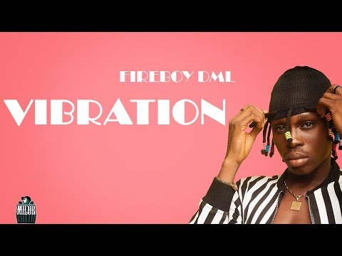 Fireboy DML – Vibration   Mp3 Download »