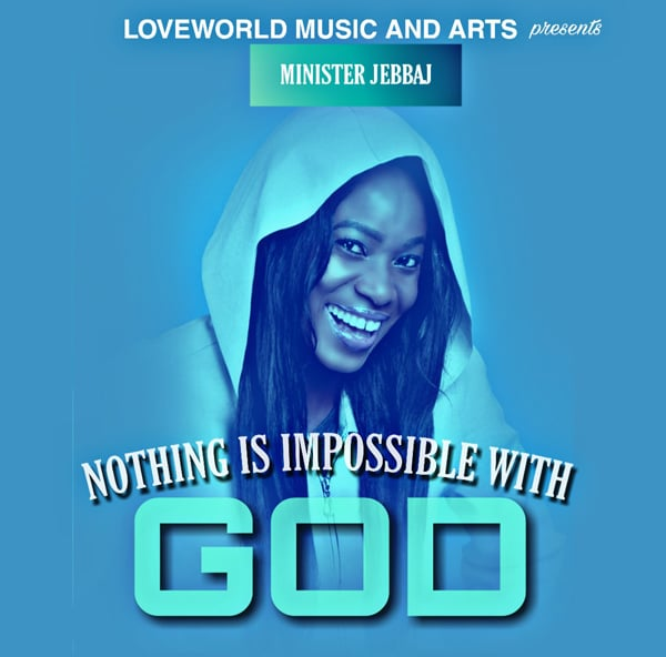 DOWNLOAD: Minister Jebbaj – Nothing Is Impossible With God