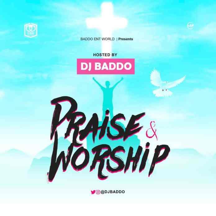 MIXTAPE: DJ Baddo – Praise & Worship Mix