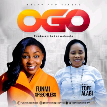 DOWNLOAD MP3: Funmi Speechless – Ogo (ft) Tope Alabi