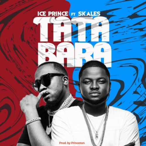 DOWNLOAD MP3: Ice Prince – Tatabara ft. Skales