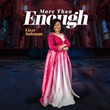 DOWNLOAD MP3: Lizzy Suleman – More Than Enough