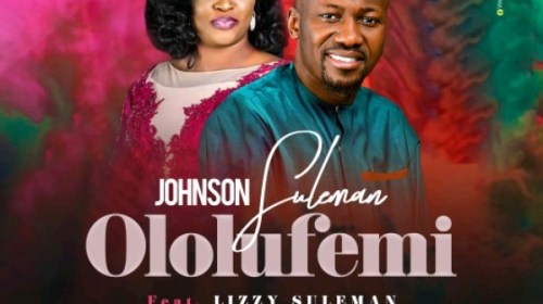 DOWNLOAD MP3: Johnson Suleman – Ololufemi (ft) Lizzy Suleman