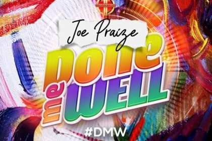 DOWNLOAD MP3: Joepraize – Done Me Well