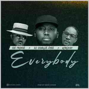 DOWNLOAD MP3: Dj Charlie Shee Ft. Ice Prince & K Proxzy – EVERYBODY