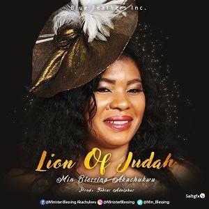 DOWNLOAD MP3: Lion of Judah – Blessing Akachukwu