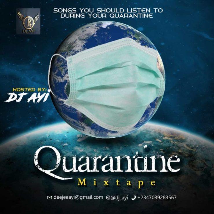MIXTAPE: DJ Ayi – Quarantine Mix