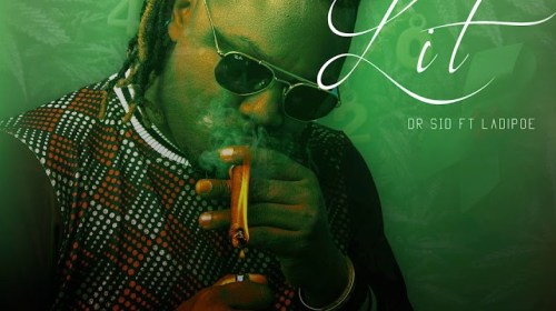 DOWNLOAD MP3: Dr Sid – Lit ft. Ladipoe (Prod. by Altims)