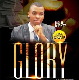 BISHOP MIGHTY -GLORY
