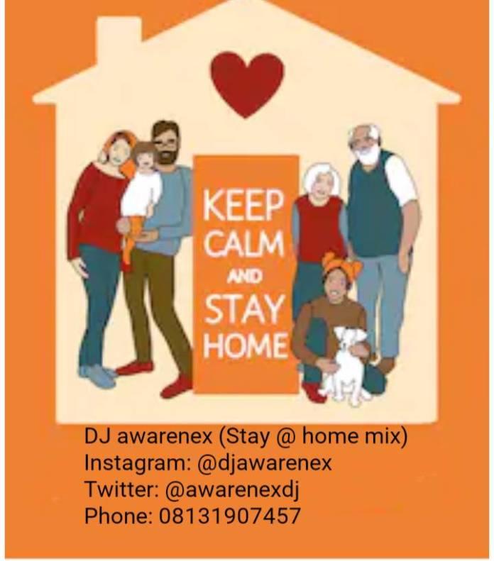 MIXTAPE: DJ Awarenex – Stay At Home Mix